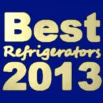 2013's Best Refrigerators